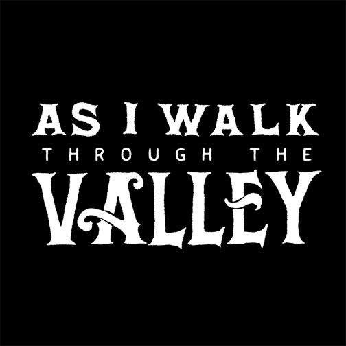 """""""As I Walk Through the Valley"""": One-SentenceReview"""
